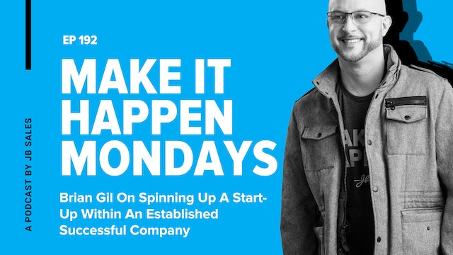 Ep.192: Brian Gil On Spinning Up A Start-Up In An Established Successful Company