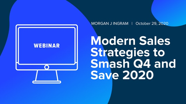 Modern Sales Strategies to Smash Q4 and Save 2020