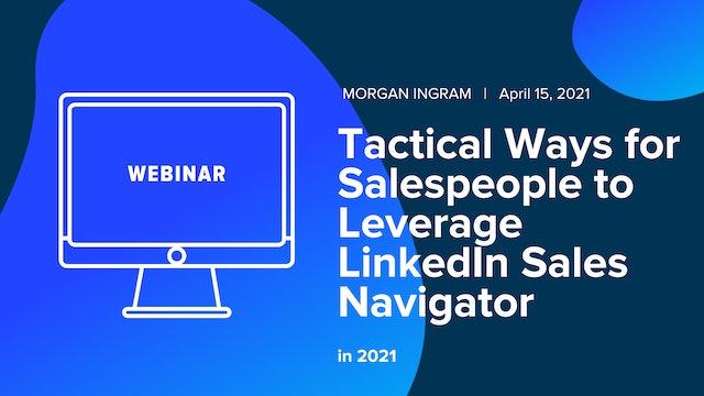 Tactical Ways for Salespeople to Leverage LinkedIn Sales Navigator in 2021