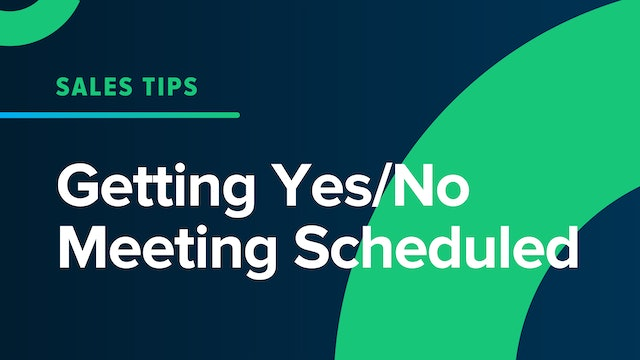 Getting Yes/No Meeting Scheduled