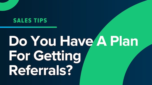 Do You Have A Plan For Getting Referrals?