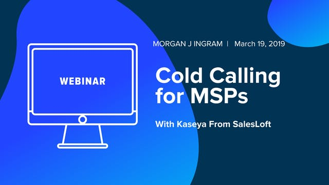 Cold Calling for MSPs with Kaseya fro...