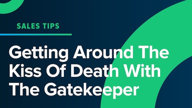 Getting Around The Kiss Of Death With The Gatekeeper