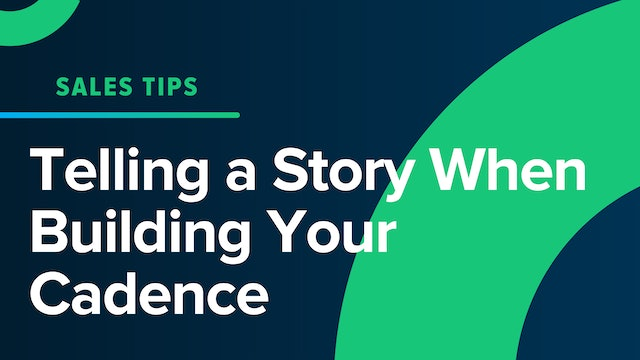 Telling A Story When Building Your Cadence