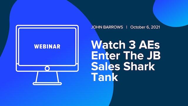 Watch 3 AEs Enter The JB Sales Shark Tank