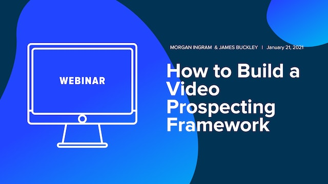 How to Build a Video Prospecting Framework