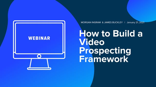 How to Build a Video Prospecting Fram...