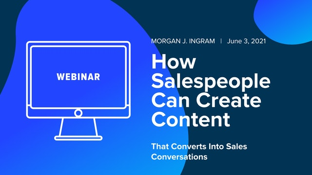 How Salespeople Can Create Content That Converts Into Sales Conversations