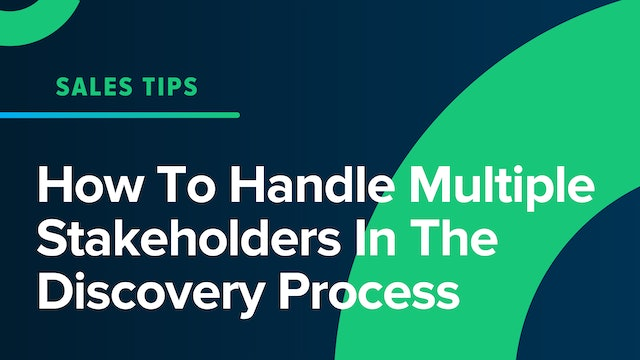 How To Handle Multiple Stakeholders In The Discovery Process