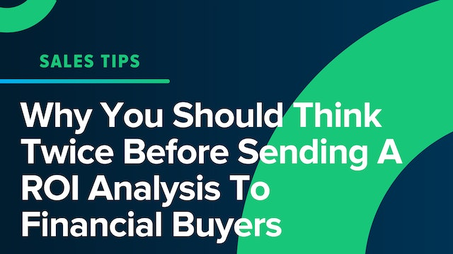 Why You Should Think Twice Before Sending A ROI Analysis To Financial Buyers
