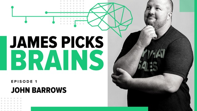 Ep. 1: James Picks Brains: John Barrows on Achieving a Work Life Balance