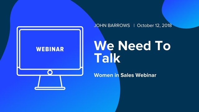 We Need To Talk - Women in Sales Webinar
