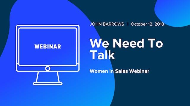 We Need To Talk - Women in Sales Webinar