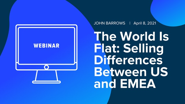 The World is Flat: Selling Differences Between US and EMEA