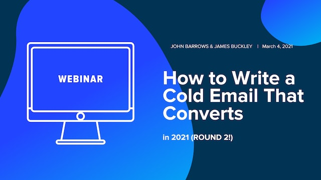 How To Write a Cold Email That Converts in 2021 (Round 2!)