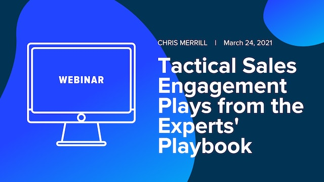 Tactical Sales Engagement Plays from the Experts' Playbook