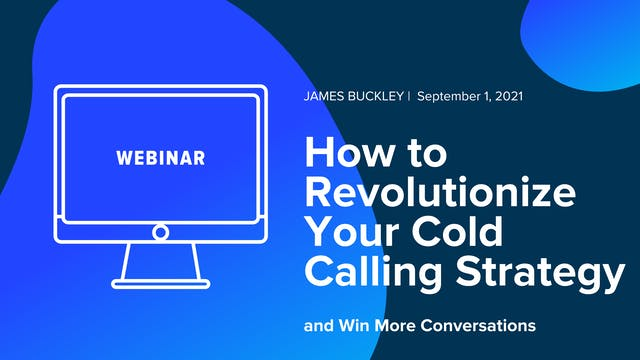How to Revolutionize Your Cold Callin...