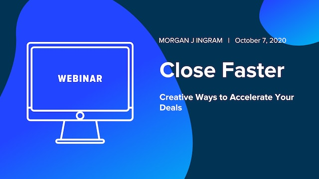 Close Faster: Creative Ways to Accelerate Your Deals