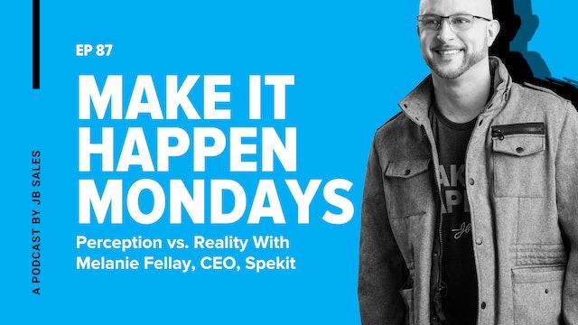 Ep. 87: Perception vs. Reality With Melanie Fellay, CEO, Spekit