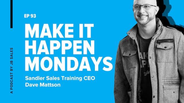 Ep. 93: CEO Dave Mattson - Sandler Sa...