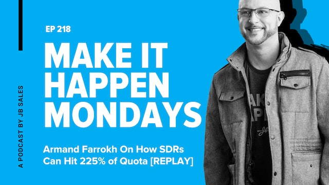 Ep.218: Armand Farrokh On How SDRs Can Hit 225% of Quota [REPLAY]