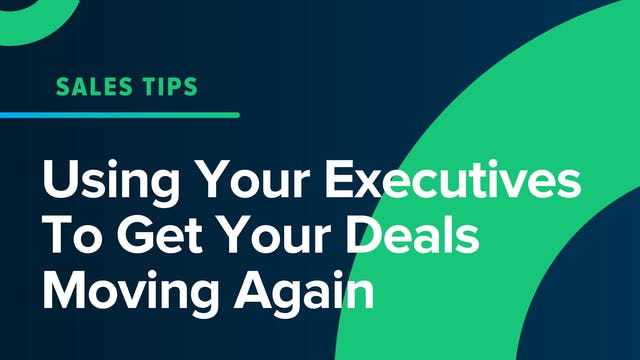 Using Your Executives To Get Your Dea...