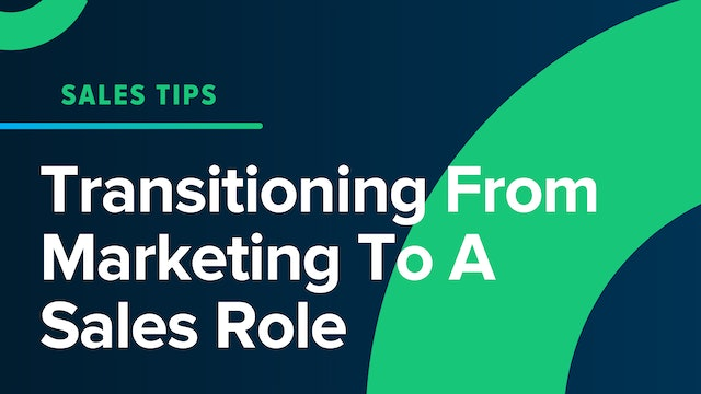 Transitioning From Marketing To A Sales Role