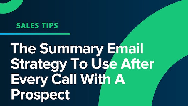 The Summary Email Strategy To Use After Every Call With A Prospect