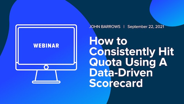 How to Consistently Hit Quota Using A Data-Driven Scorecard