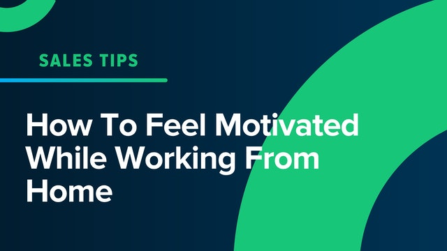 How To Feel Motivated While Working From Home
