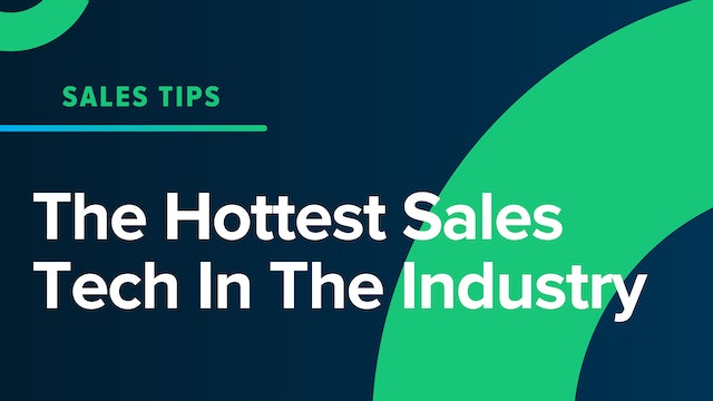 The Hottest Sales Tech In The Industry
