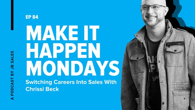 Ep. 84: Switching Careers Into Sales With Chrissi Beck