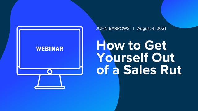 How to Get Yourself Out of a Sales Rut