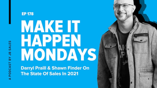 Ep. 178: Darryl Praill & Shawn Finder On The State Of Sales In 2021