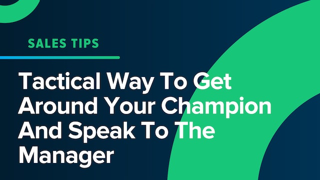 Tactical Way To Get Around Your Champion And Speak To The Manager
