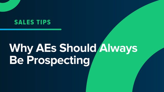 Why AEs Should Always Be Prospecting