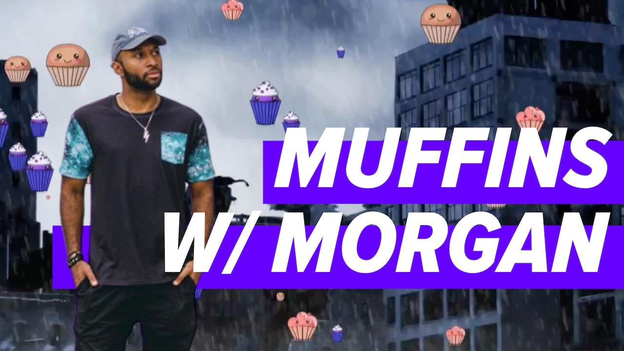 Muffins w/ Morgan