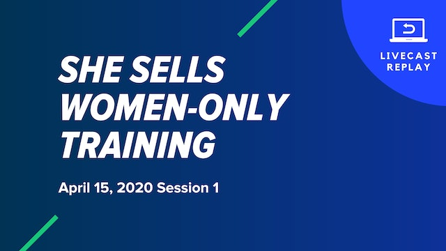 She Sells Women-Only Training: April 15, 2020 Session 1
