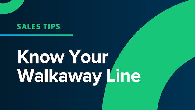 Know Your Walkaway Line