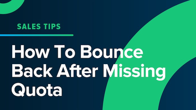 How To Bounce Back After Missing Quota