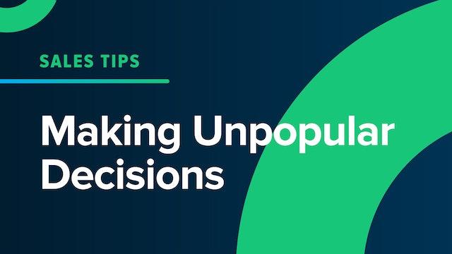 Making Unpopular Decisions