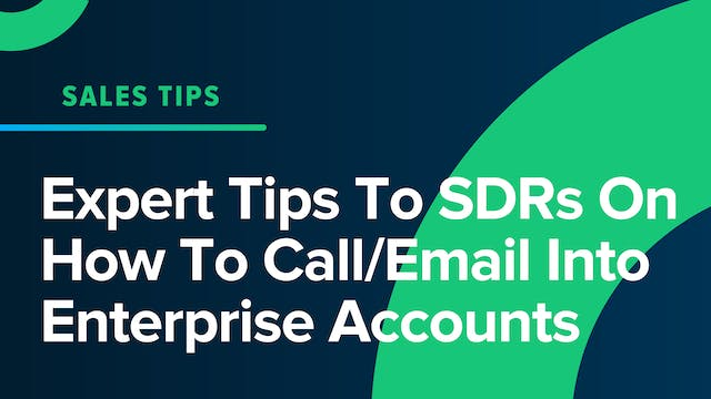 Expert Tips To SDRs On How To Call/Em...