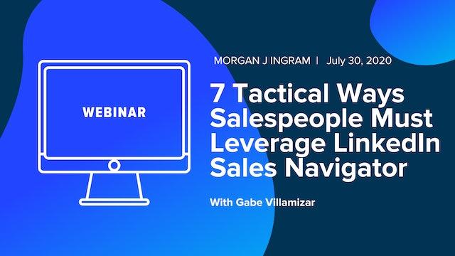 7 Tactical Ways Salespeople Must Leverage LinkedIn Sales Navigator