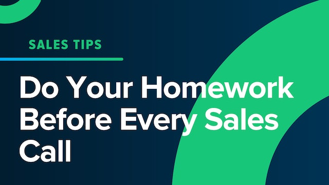 Do Your Homework Before Every Sales Call