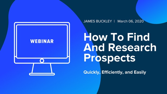 How to Find and Research All of Your Prospects Quickly, Efficiently, and Easily