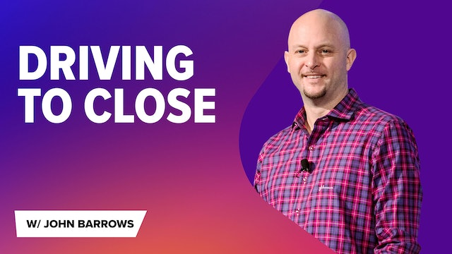 NEW! Driving to Close 2.0