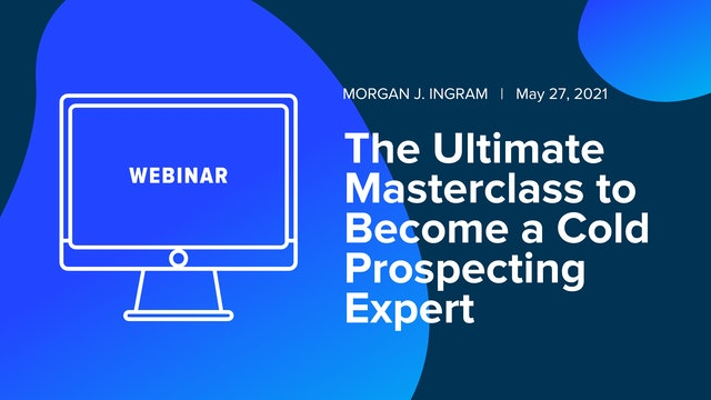 The Ultimate Masterclass to Become a Cold Prospecting Expert
