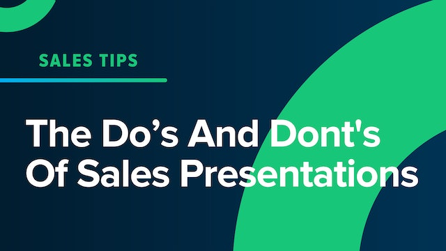 The Do's And Don'ts Of Sales Presentations