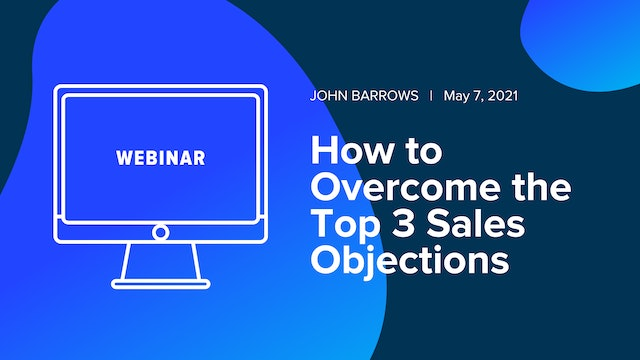 How to Overcome the Top 3 Sales Objections