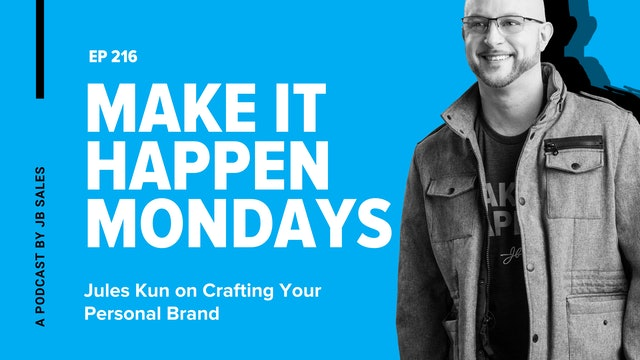 Ep. 216: Jules Kun on Crafting Your Personal Brand